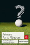 Karl Hubmayer - Fairway, Par und Albatross